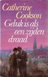 Catherine Cookson - Geluk is als een zijden draad