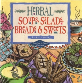 Ruth Bass - Herbal Soups, Salads, Breads & Sweets