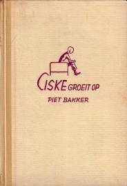 Piet Bakker - Ciske groeit op
