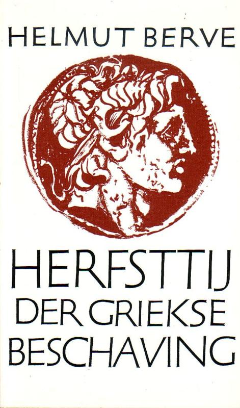Helmut Berve - Herfsttij der Griekse beschaving