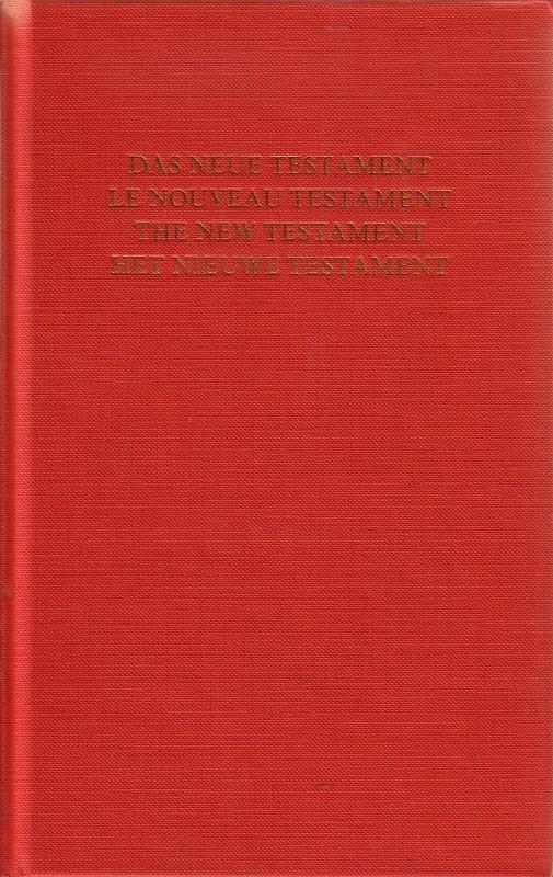 Das Neue Testament/Le Nouveau Testament/The New Testament/Het Nieuwe Testament