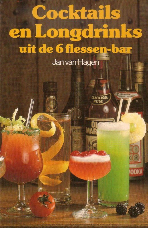 Jan van Hagen - Cocktails en Longdrinks uit de 6 flessen-bar