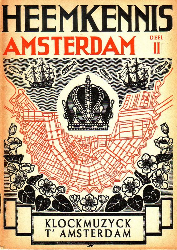 Heemkennis Amsterdam - deel II: Klockmuzyck t' Amsterdam