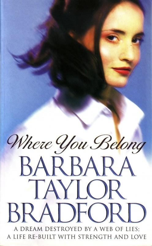 Barbara Taylor Bradford - Where You Belong