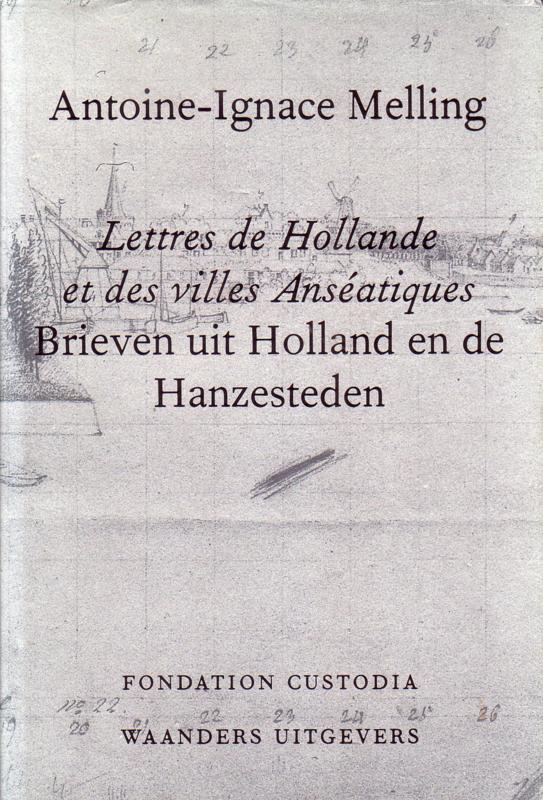 Antoine-Ignace Melling - Brieven uit Holland en de Hanzesteden