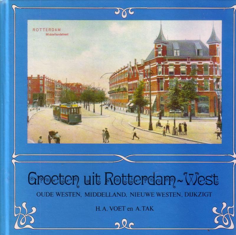 H.A. Voet/A Tak - Groeten uit Rotterdam-West