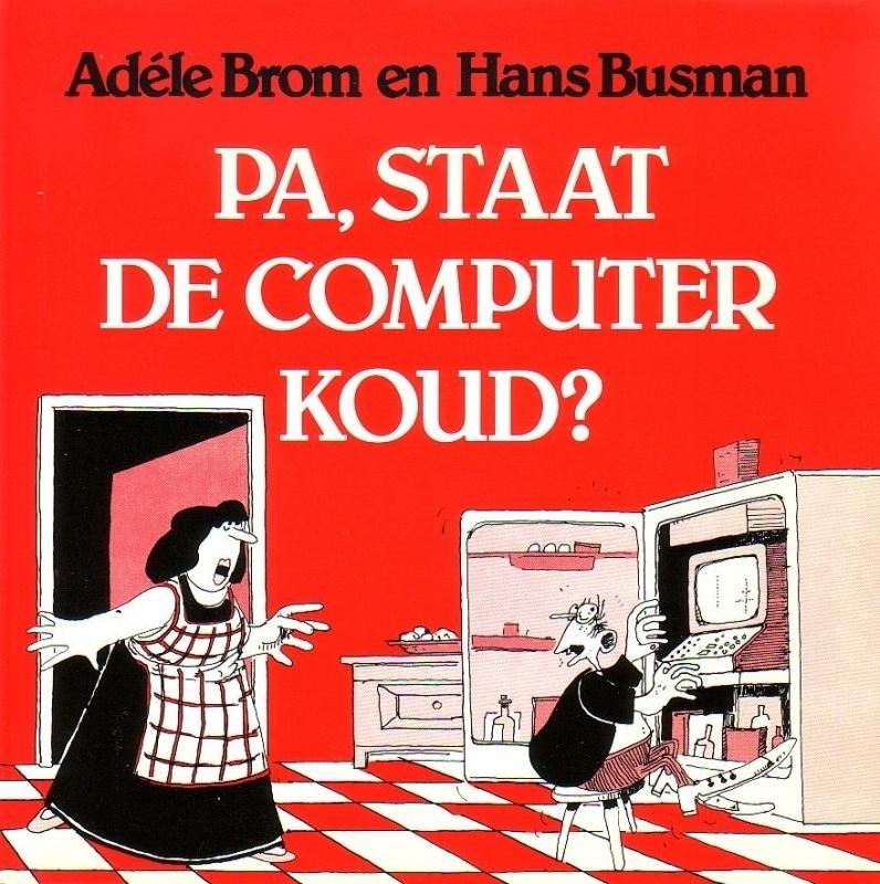 Adéle Brom en Hans Busman - Pa, staat de computer koud?