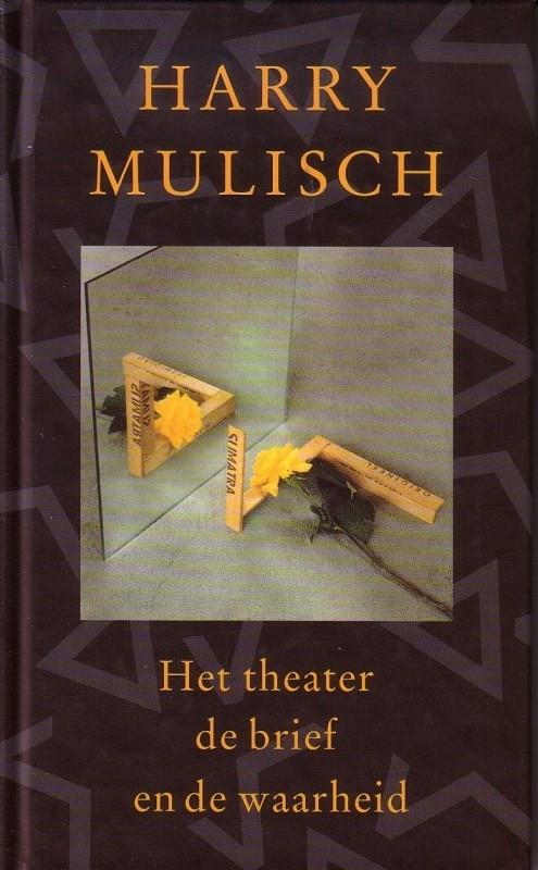 Harry Mulisch - Het theater, de brief en de waarheid