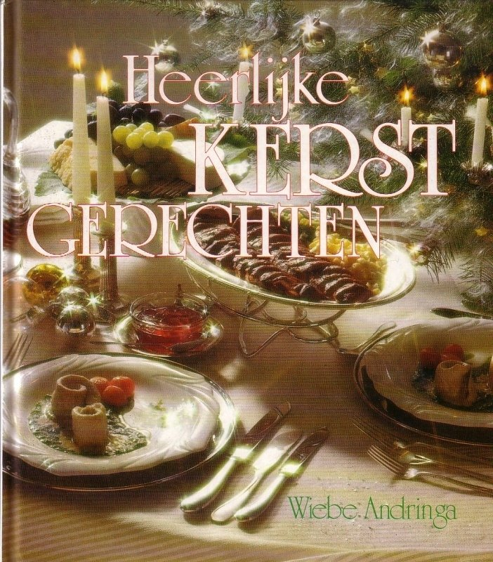 Wiebe Andringa - Heerlijke Kerstgerechten