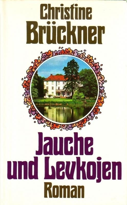 Christine Brückner - Jauche und Levkojen