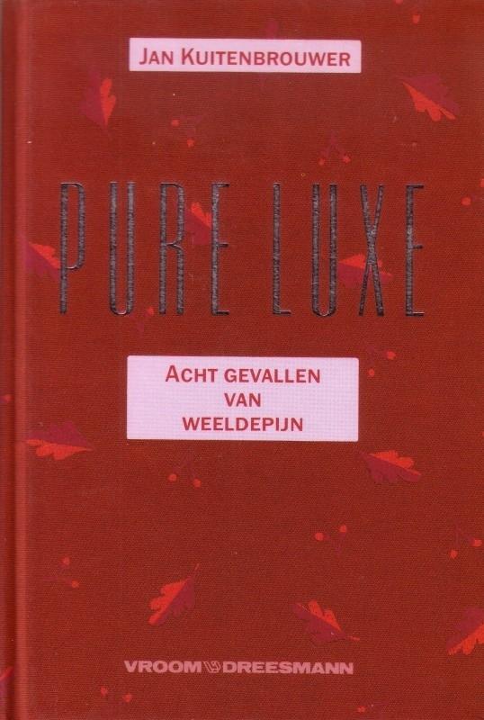 Jan Kuitenbrouwer - Pure luxe
