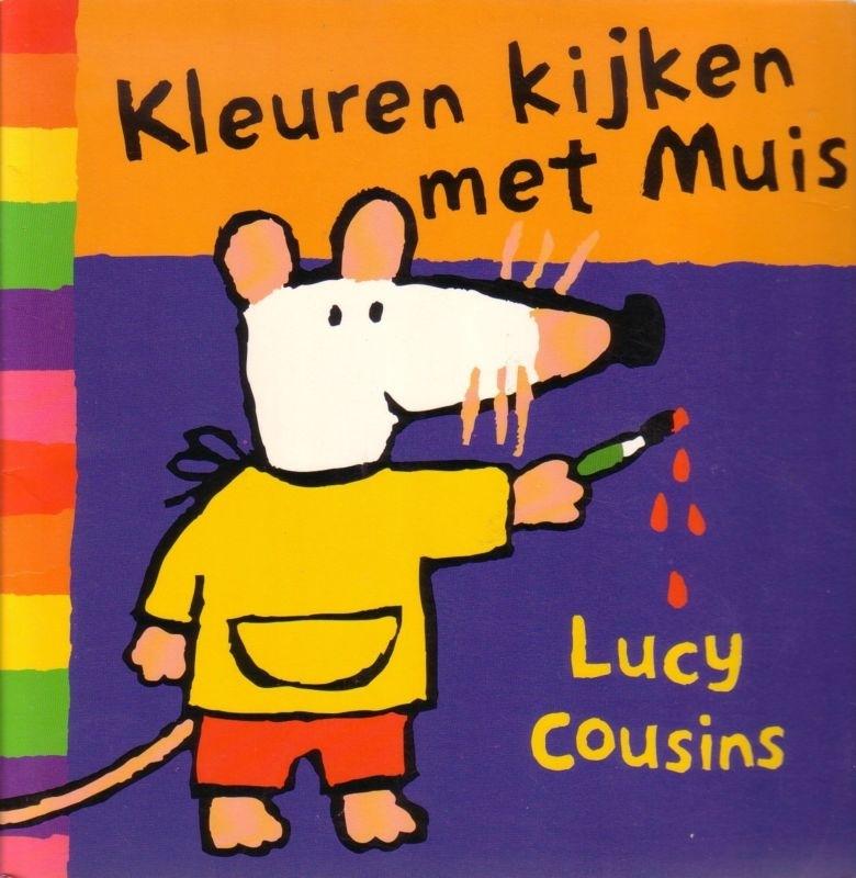Lucy Cousins - Kleuren kijken met Muis