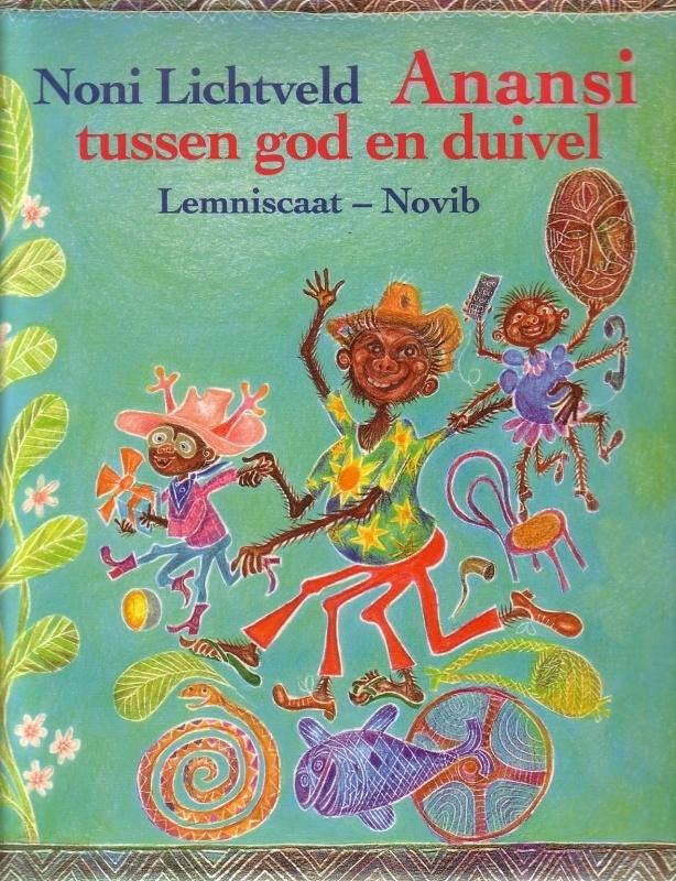 Noni Lichtveld - Anansi tussen god en duivel