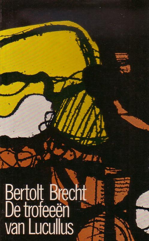 Bertolt Brecht - De trofeeën van Lucullus