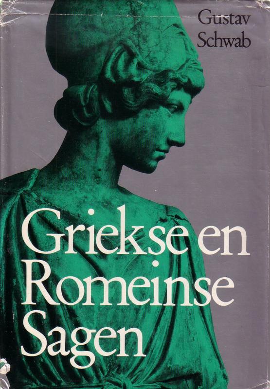 Gustav Schwab - Griekse en Romeinse Sagen