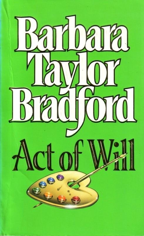 Barbara Taylor Bradford - Act of Will