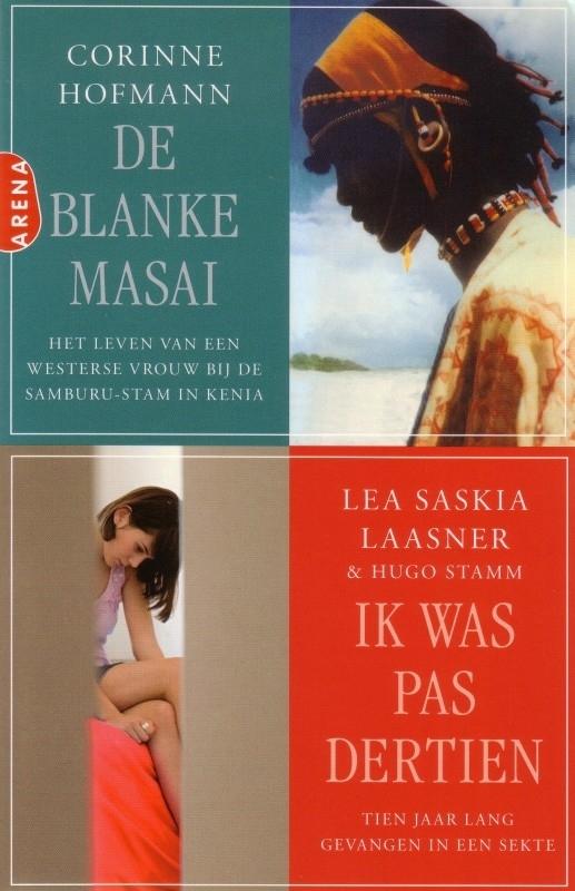 Corinne Hofmann - De blanke Masai/Lea Saskia Laasner - Ik was pas dertien