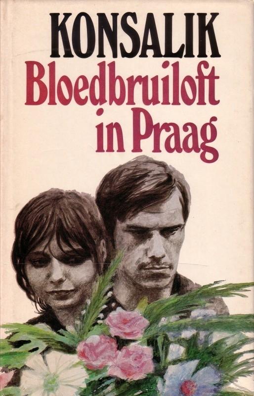 Heinz G. Konsalik - Bloedbruiloft in Praag