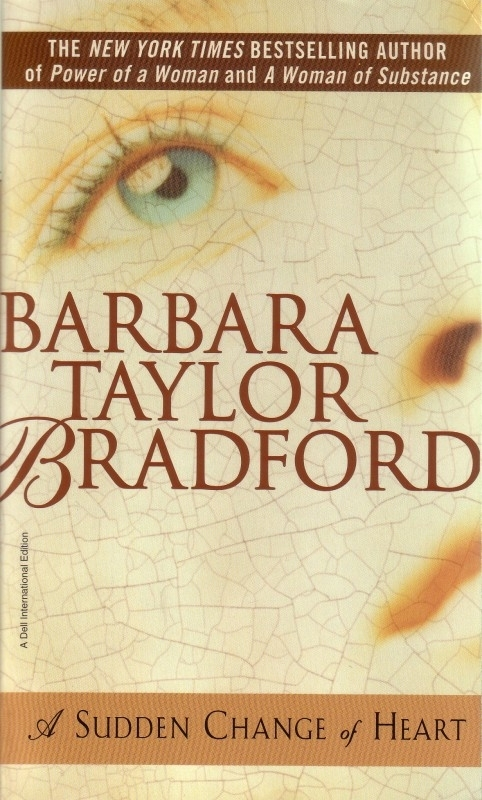 Barbara Taylor Bradford - A Sudden Change of Heart