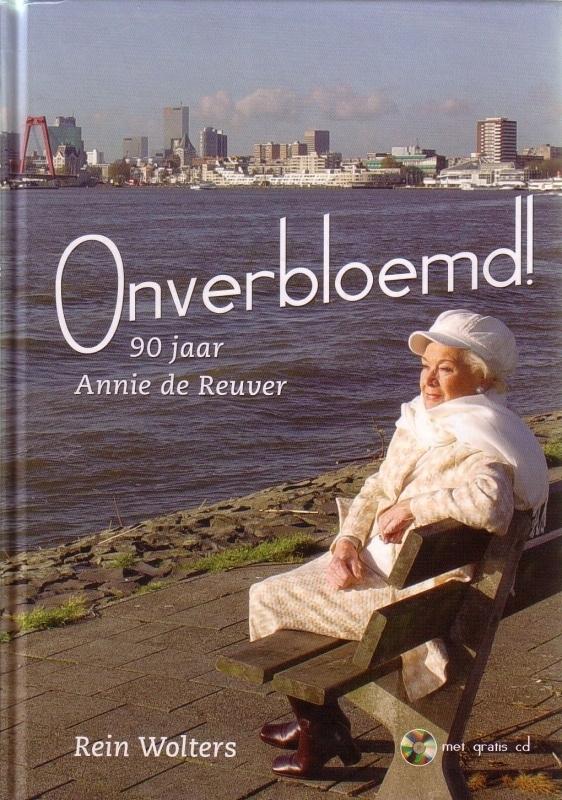 Rein Wolters - Onverbloemd! 90 jaar Annie de Reuver