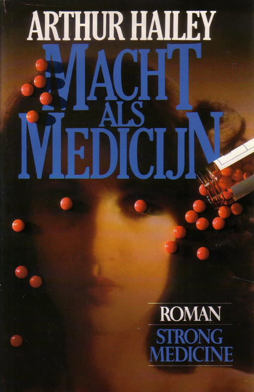 Arthur Hailey - Macht als medicijn