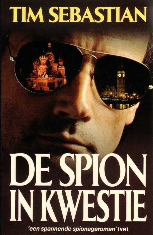 Tim Sebastian - De spion in kwestie