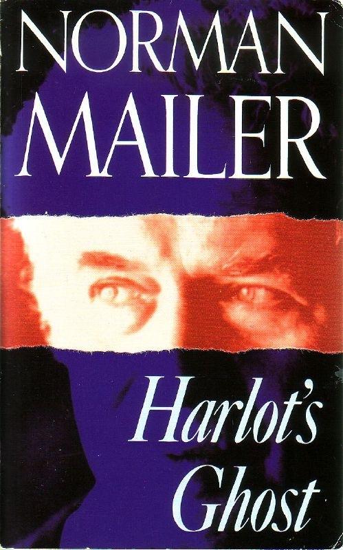 Norman Mailer - Harlot's Ghost
