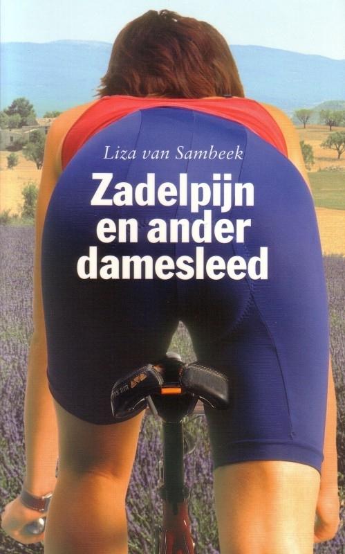 Liza van Sambeek - Zadelpijn en ander damesleed