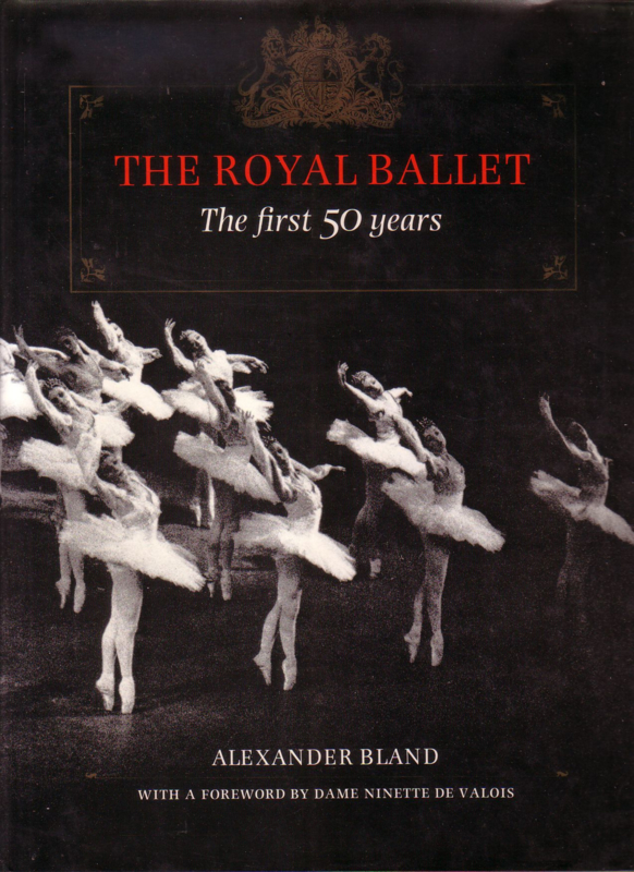 Alexander Bland - The Royal Ballet: The first 50 years