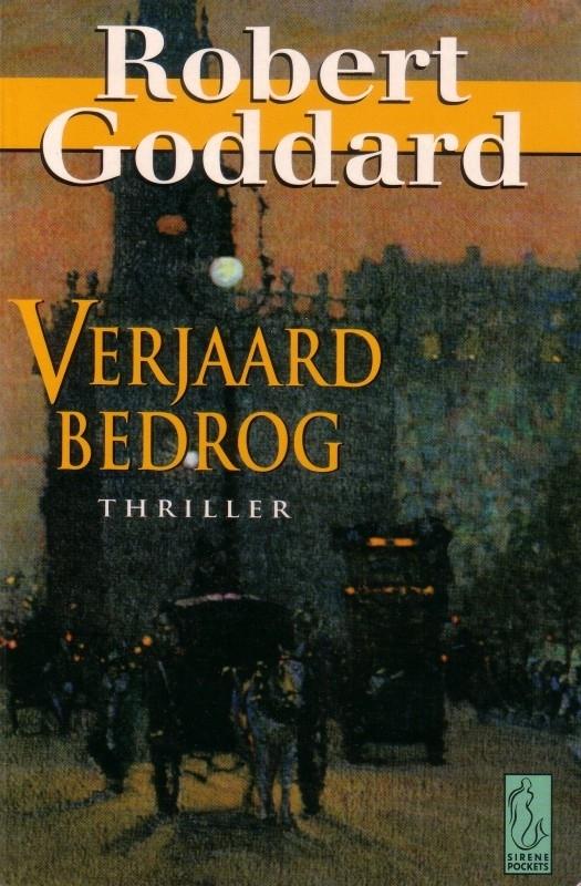 Robert Goddard - Verjaard bedrog