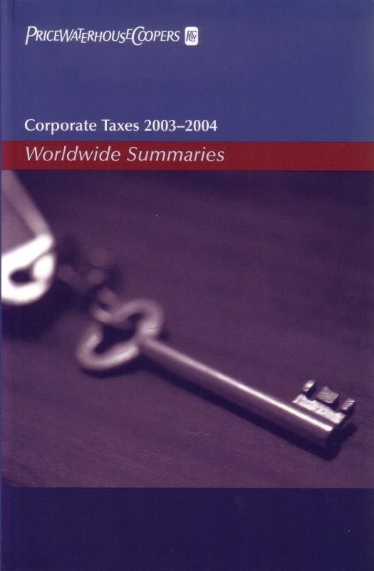 Corporate Taxes 2003-2004 - Worldwide Summaries