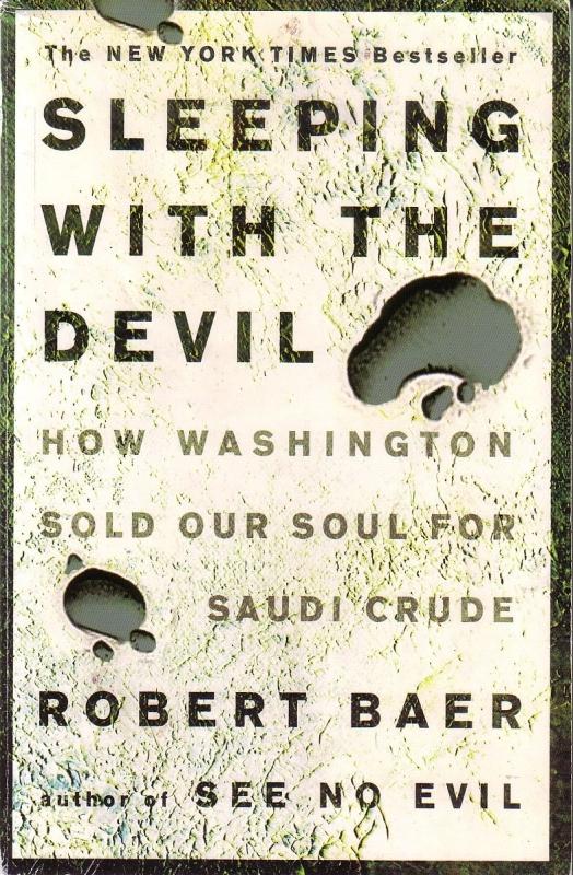 Robert Baer - Sleeping with the Devil