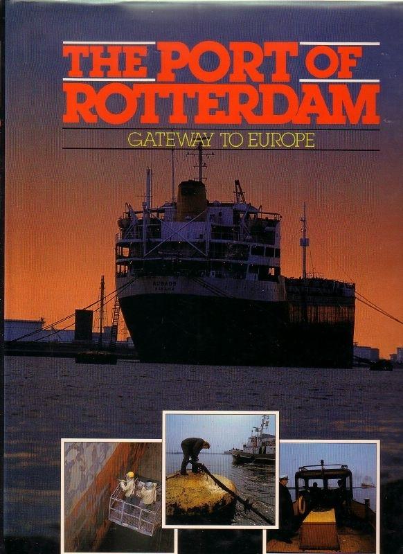The Port of Rotterdam - Gateway to Europe