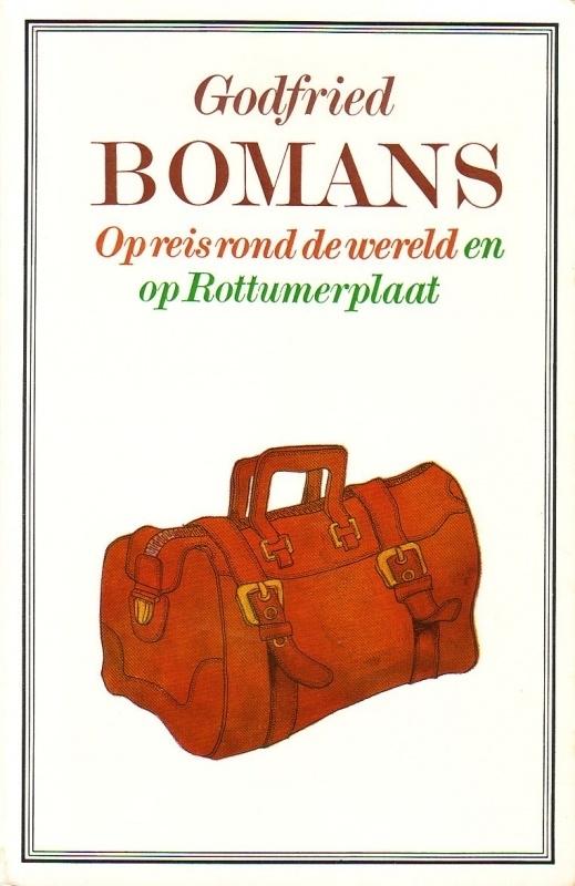 Godfried Bomans - Op reis rond de wereld en op Rottumerplaat