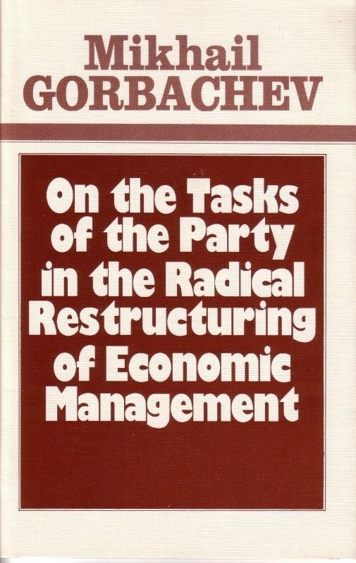 Mikhail Gorbachev - On the Tasks of the Party