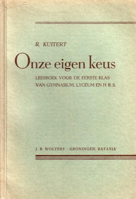 R. Kuitert - Onze eigen keus