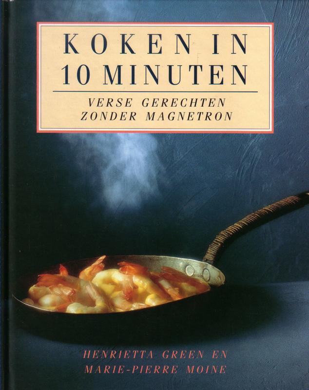 Koken in 10 minuten - Verse gerechten zonder magnetron