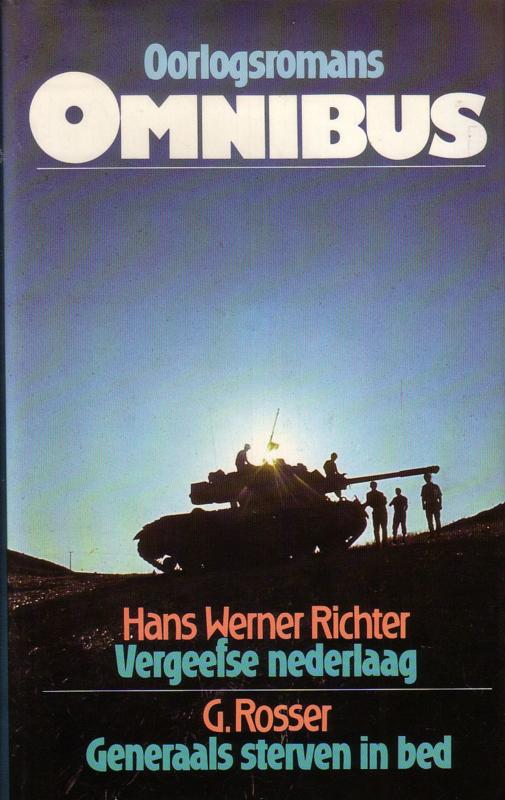 Hans Werner Richter - Vergeefse nederlaag/G. Rosser - Generaals sterven in bed [omnibus]
