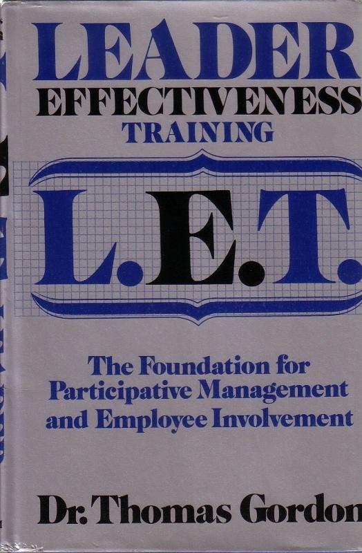 Dr. Thomas Gordon - Leader Effectiveness Training L.E.T.