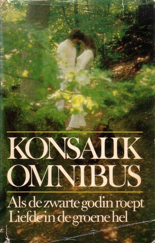 Heinz G. Konsalik - Als de zwarte godin roept/Liefde in de groene hel [omnibus]