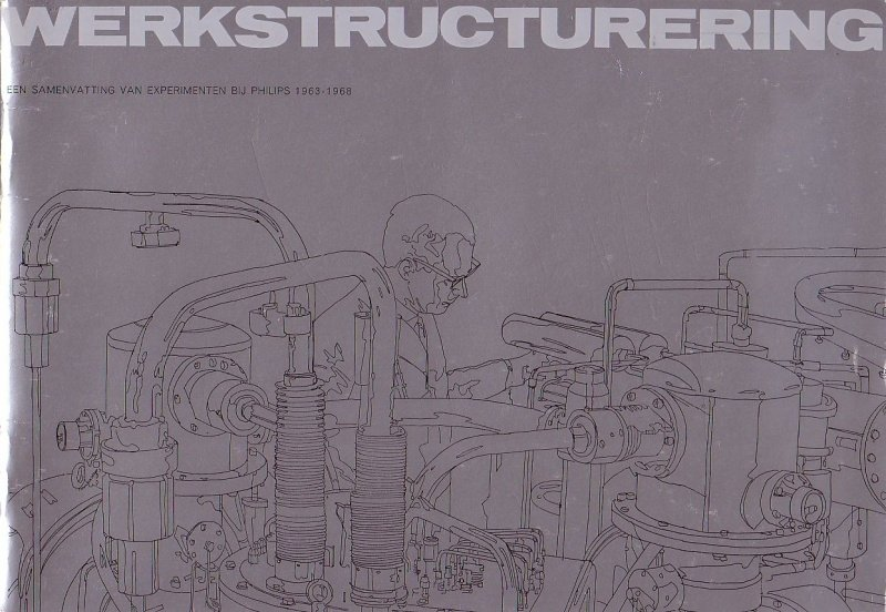 Werkstructurering - Een samenvatting van experimenten bij Philips 1963 - 1968