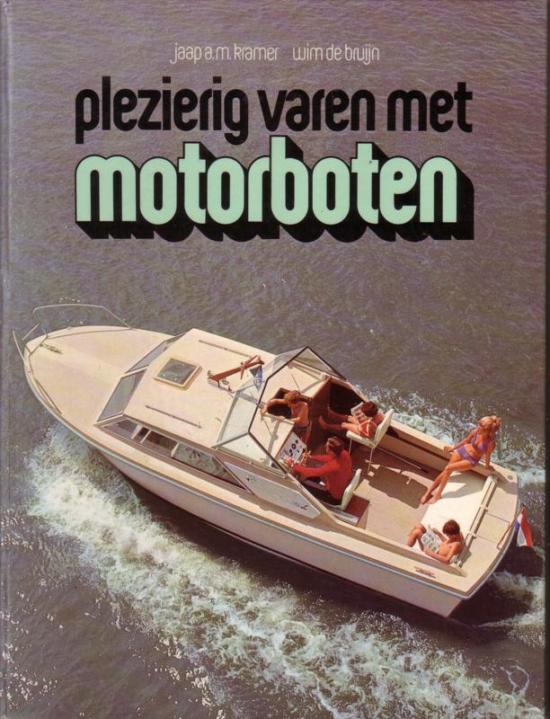 Jaap A.M. Kramer/Wim de Bruijn - Plezierig varen met motorboten
