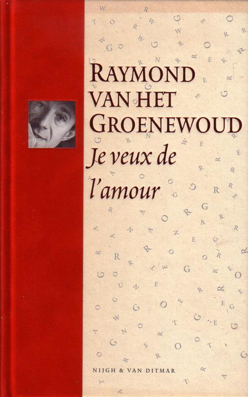 Raymond van het Groenewoud - Je veux de l'amour [exclusief cd]