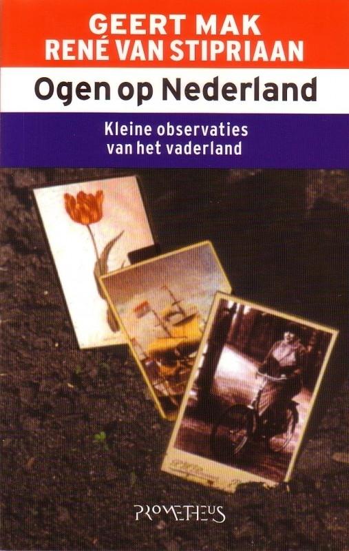 Geert Mak/René van Stipriaan - Ogen op Nederland