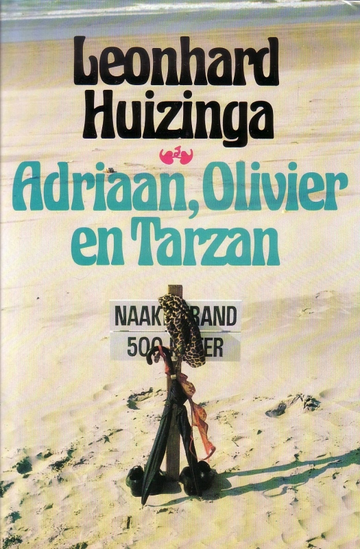Leonhard Huizinga - Adriaan, Olivier en Tarzan
