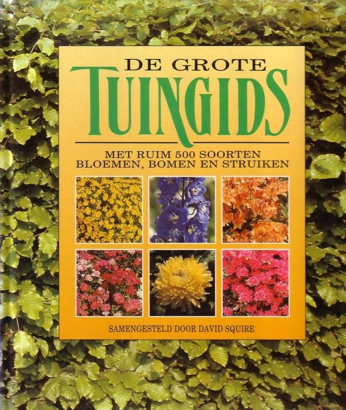 De grote tuingids - Met ruim 500 soorten bloemen, bomen en struiken