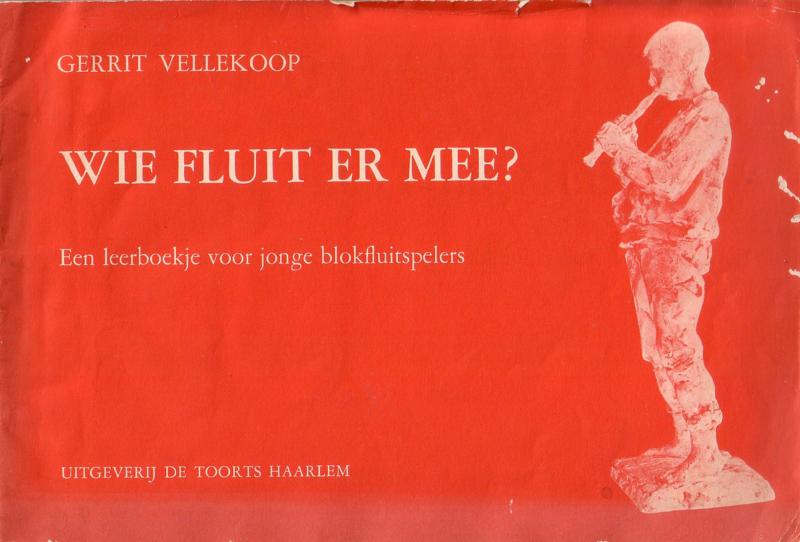 Gerrit Vellekoop - Wie fluit er mee? [blokfluit]