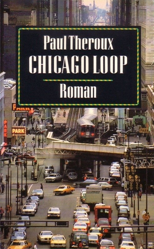 Paul Theroux - Chicago Loop