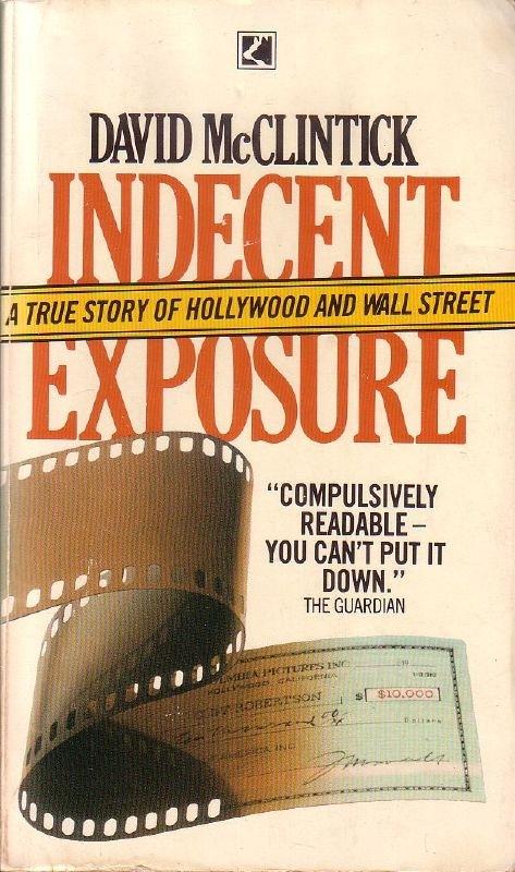 David McClintick - Indecent Exposure