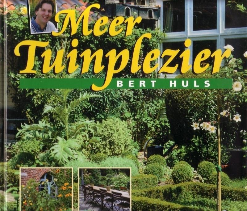 Bert Huls - Meer tuinplezier